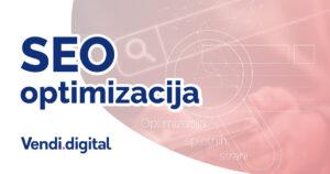 SEO optimizacija - Vendi Digital